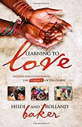 Learning To Love: Passion and compassion: the essence of the Gospel