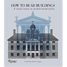 How to Read Buildings: A Crash Course in Architectural Styles by Carol Davidson Cragoe (2008-03-18)