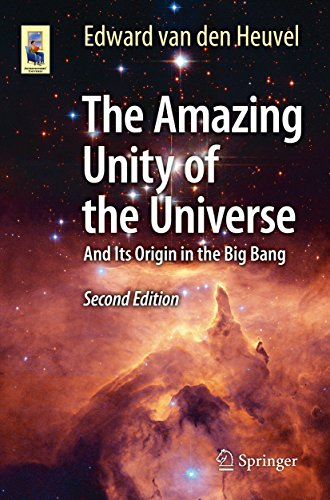 The Amazing Unity of the Universe: And Its Origin in the Big Bang (Astronomers' Universe) (English Edition)