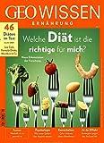 GEO Wissen Ernährung / GEO Wissen Ernährung 05/18 - Welche Diät ist die richtige für mich?