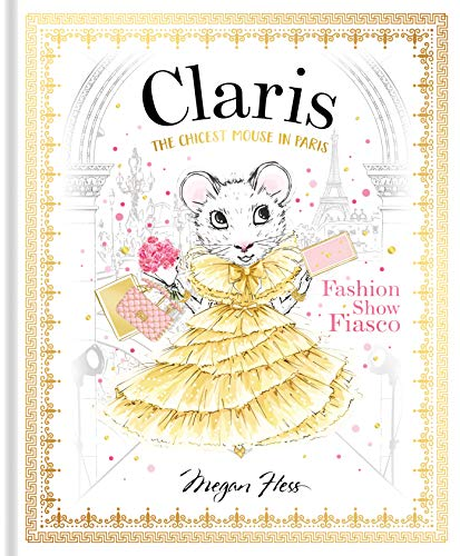 Claris: Fashion Show Fiasco: The Chicest Mouse in Paris (Claris: The Chicest Mouse in Paris, Band 2)