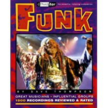 Funk: Third Ear - The Essential Listening Companion