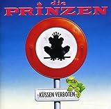 Songtexte von Die Prinzen - Küssen verboten