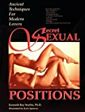 Secret Sexual Positions: Ancient Techniques for Modern Lovers by Kenneth Ray Stubbs (1998-01-30) - Kenneth Ray Stubbs