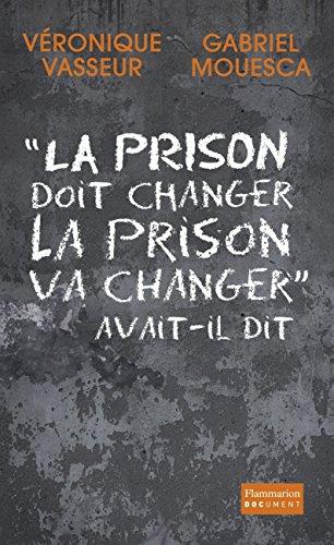 La prison doit changer, la prison va changer avait-il dit