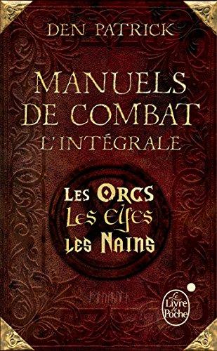 Manuels de combat : L'intégrale : Les Orcs - Les Elfes - Les Nains (French Edition)