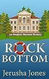 Rock Bottom (An Imogene Museum Mystery Book 1)