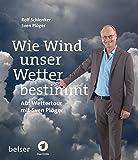 Wie Wind unser Wetter bestimmt: Auf Wettertour mit Sven Plöger - Sven Plöger