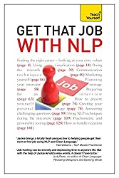 Get That Job with NLP: Teach Yourself From application and cover letter, to interview and negotiation by Jackie Arnold (2012-12-28)