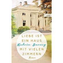 Liebe ist ein Haus mit vielen Zimmern: Roman