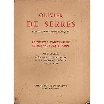 Olivier de serres pere de l'agriculture française - theatre d'agriculture et mesnage des champs