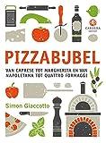 Pizzabijbel: van caprese tot margherita en napoletana tot quattro formaggi (Kookbijbels)