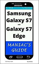 Samsung Galaxy S7 and Galaxy S7 Edge: Maniac's Guide