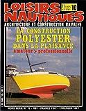 Loisirs Nautiques / Hors Série N°10 / La Construction Polyester Dans La Plaisance...