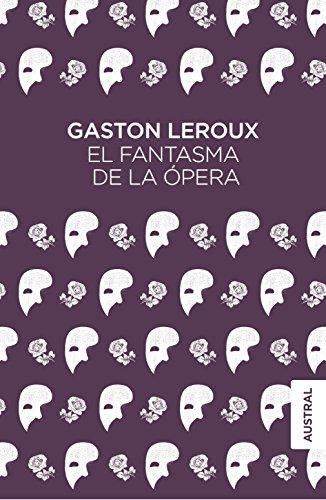 El fantasma de la Ópera (Austral Singular) por Gaston Leroux