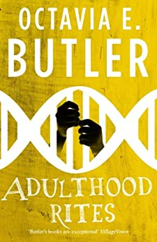 Adulthood Rites (Lilith's Brood – Book Two): (Lilith's Brood - Book Two) by [Butler, Octavia E.]