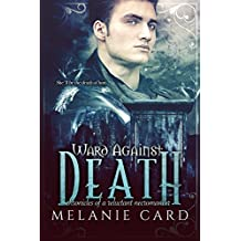 Ward Against Death (Chronicles of a Reluctant Necromancer)