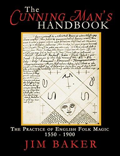 The Cunning Man's Handbook: The Practice of English Folk Magic, 1550-1900 (English Edition) por Jim Baker