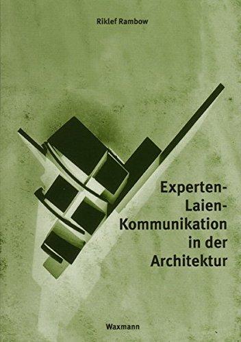Experten-Laien-Kommunikation in der Architektur (Internationale Hochschulschriften)