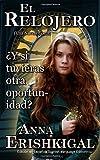 El Relojero (The Watchmaker) (Spanish Edition): Una Novela Corta