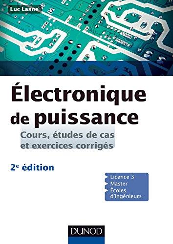 Électronique de puissance : Cours, études de cas et exercices corrigés