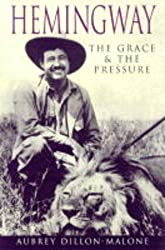 Hemingway: The Grace and the Pressure