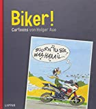 Biker!: Cartoons von Holger Aue - Holger Aue