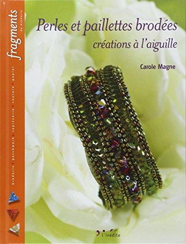 Perles et paillettes brodées : Créations à l'aiguille
