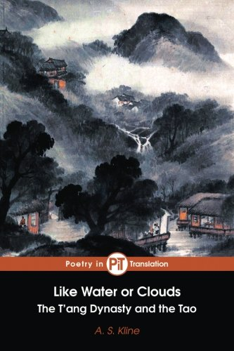 Like Water or Clouds: The T'ang Dynasty and The Tao