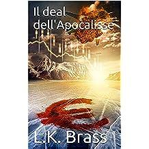 Il deal dell'Apocalisse (Italian Edition)