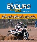 Moto Enduro anni 80. L'era d'oro