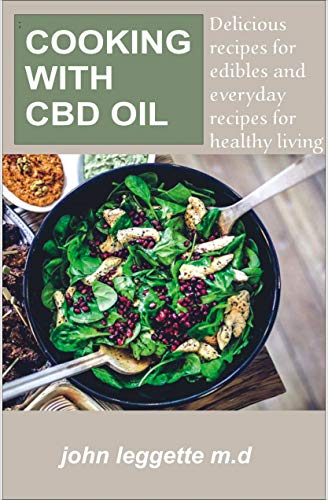 COOKING WITH CBD OIL: Delicious recipes for edibles and everyday recipes for healthy living (English Edition)