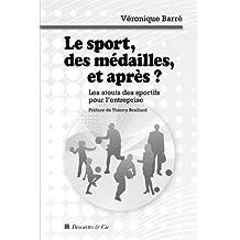 Le sport, des médailles, et après ? : Les atouts des sportifs pour l'entreprise
