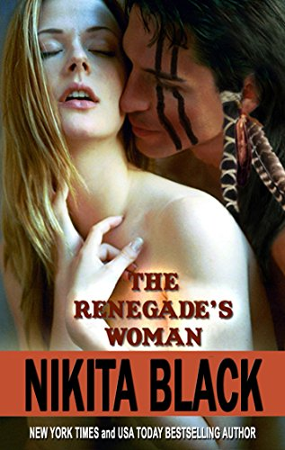 The Renegade's Woman - a short-length western historical super-steamy romance novella (English Edition) (Womens Nikita Shorts)
