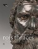 L'épopée des rois thraces : Des guerres médiques aux invasions celtes, 479-278 av. J.-C. : découvertes archéologiques en Bulgarie