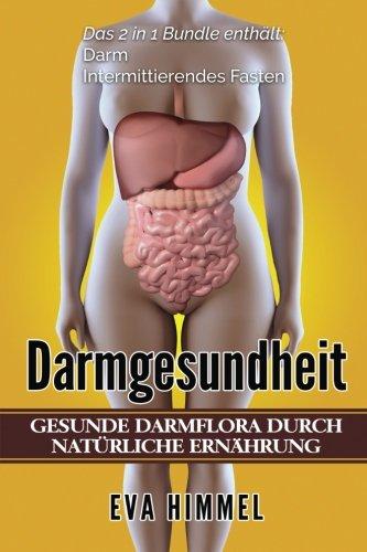 Preisvergleich Produktbild Darm: Intermittierendes Fasten: 2 in 1 Bundle Gesunde Darmflora durch Natürliche