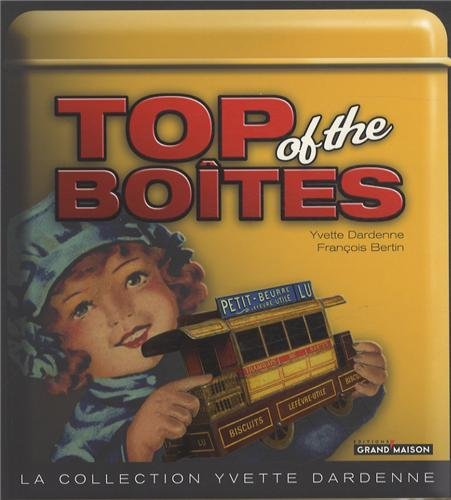 TOP OF THE BOITES  - LA COLLECTION DARDENNE