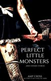 Perfect Little Monsters and Other Stories by Amy Cross