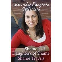 The Jasvinder Sanghera Ebook Collection: Shame, Daughters of Shame & Shame Travels (English Edition)