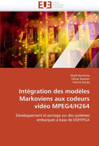 Intégration des modèles Markoviens aux codeurs vidéo MPEG4/H264: Développement et portage sur des systèmes embarqués à base de DSP/FPGA (Omn.Univ.Europ.) Mpeg4-video