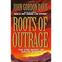 Roots of Outrage by John Gordon Davis (2014-04-24)