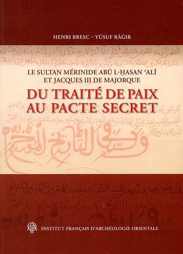 Sultan merinide abu l hassan ali et jacques III de majorque (Cahier des annales islamologiques)