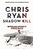 Front cover for the book Shadow Kill: A Strikeback Novel by Chris Ryan
