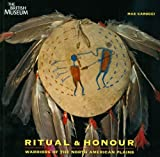 Ritual and Honour: Warriors of the North American Plains by Max Carocci (2011-09-19)