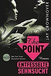 The Point - Entfesselte Sehnsucht: Bad Boy Romance (Welcome Point 1)