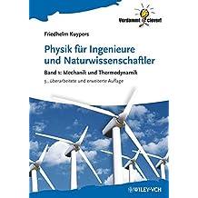 Physik für Ingenieure und Naturwissenschaftler, Band 1: Mechanik und Thermodynamik (Verdammt Clever!)