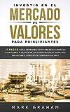 Invertir en el Mercado de Valores para Principiantes:  ¡7 Pasos para Aprender Cómo Crear su Libertad Financiera a Través de la Inversión en el Mercado ... Consejos de Oro! (stock trading  nº 1)