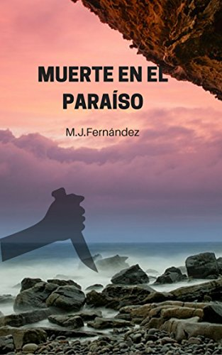 Muerte en el paraíso. por M.J. Fernández