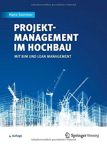 Projektmanagement im Hochbau: mit BIM und Lean Management