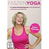 FASZIEN YOGA BASICS - Ein Grundkurs für mehr Wohlbefinden und Entspannung an jedem Tag. Mit Fokus auf einen starken und entspannten Rücken plus einem strafferen Bindegewebe!